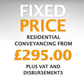 Fixed Price Residential Conveyancing from £295.00 plus VAT and disbursements