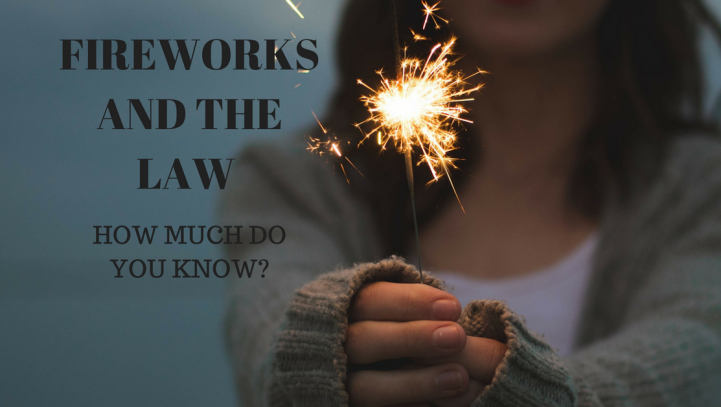 You Need To Know The Law and Fireworks