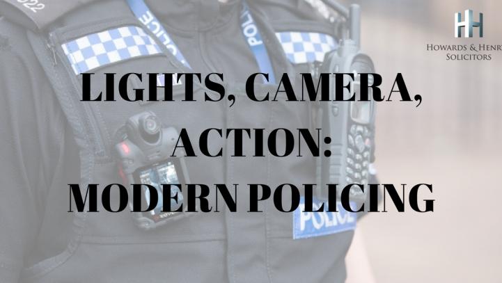 Lights, Camera, Action – Modern Policing