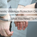 Domestic Violence protection orders: What you need to know!