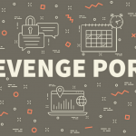 Revenge Porn? Think twice, it Could be Costly!
