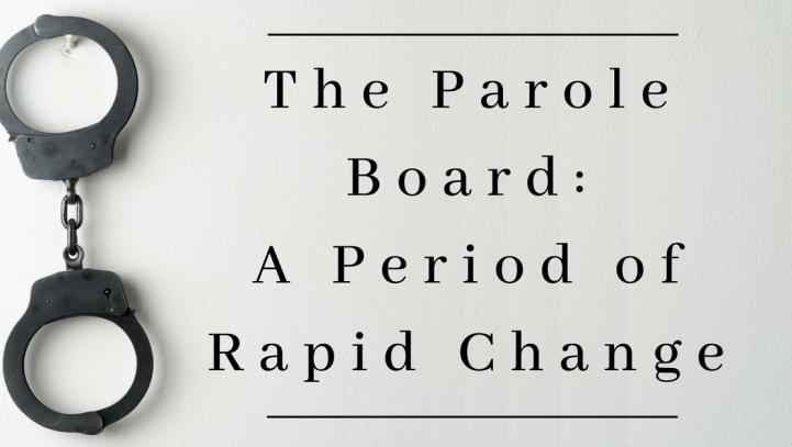 The Parole Board – A Period of Rapid Change