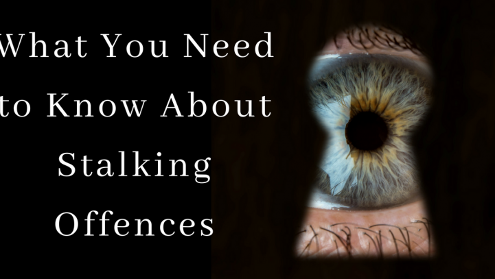 What You Need to Know About Stalking Offences