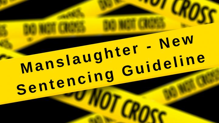 Manslaughter – New Sentencing Guideline