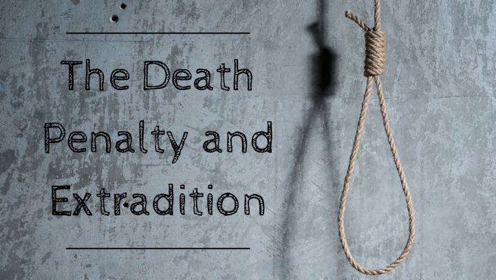 The Death Penalty and Extradition